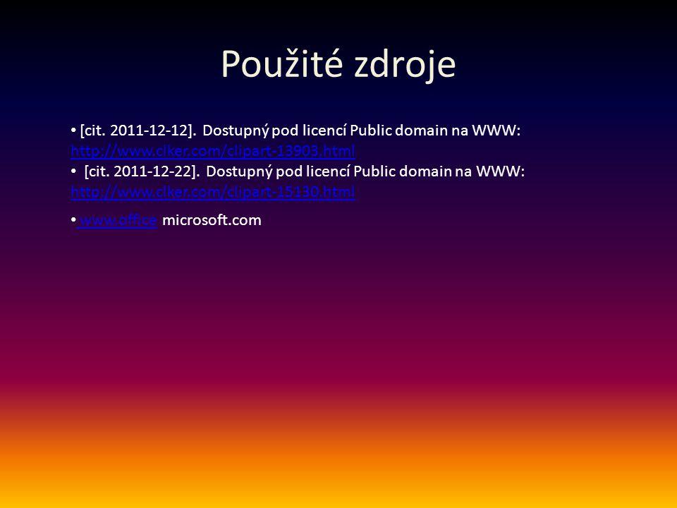 Použité zdroje [cit. 2011-12-12]. Dostupný pod licencí Public domain na WWW: http://www.clker.com/clipart-13903.html.